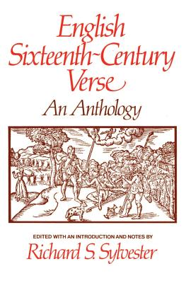 English Sixteenth Century Verse: An Anthology - Sylvester, Richard S (Editor)