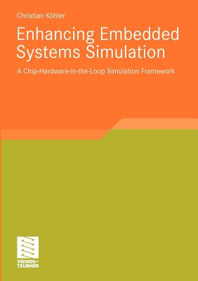 Enhancing Embedded Systems Simulation: A Chip-Hardware-In-The-Loop Simulation Framework - Kohler, Christian