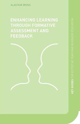 Enhancing Learning Through Formative Assessment and Feedback - Irons, Alastair