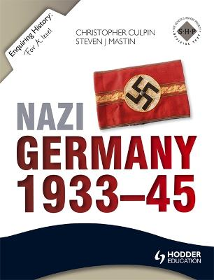 Enquiring History: Nazi Germany 1933-45 - Culpin, Christopher, and Mastin, Steve