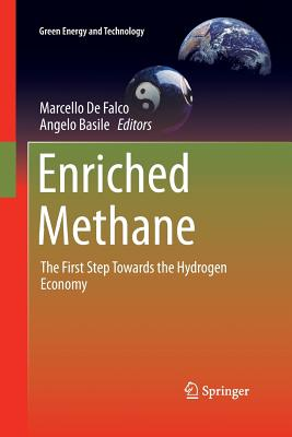 Enriched Methane: The First Step Towards the Hydrogen Economy - De Falco, Marcello (Editor), and Basile, Angelo (Editor)