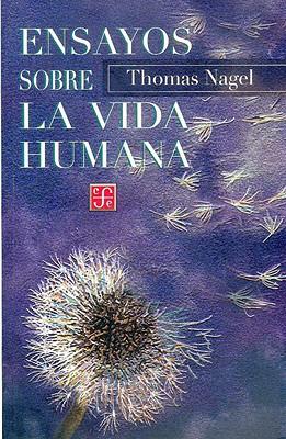 Ensayos Sobre La Vida Humana - Nagel, Thomas