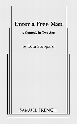 Enter a Free Man - Stoppard, Tom