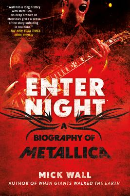 Enter Night: A Biography of Metallica - Wall, Mick