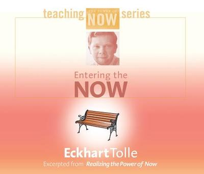 Entering the Now - Tolle, Eckhart