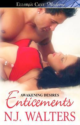 Enticements - Awakening Desires - Walters, N J