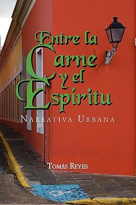 Entre La Carne y El Espiritu - Reyes, Toms, and Reyes, Tomas