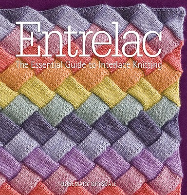 Entrelac: The Essential Guide to Interlace Knitting - Drysdale, Rosemary