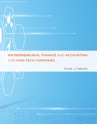 Entrepreneurial Finance and Accounting for High-Tech Companies - Fabozzi, Frank J