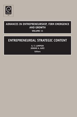 Entrepreneurial Strategic Content - Lumpkin, G T, and Katz, Jerome A