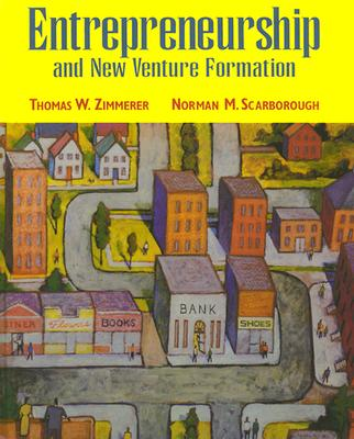 Entrepreneurship and New Venture Formation - Zimmerer, Thomas, and Scarborough, Norman