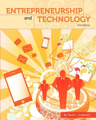 Entrepreneurship and Technology (First Edition) - Anderson, David L, Dr.