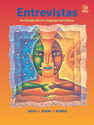 Entrevistas: An Introduction to Language and Culture - Davis, Robert L, and Siskin, H Jay, and Ramos, Alicia