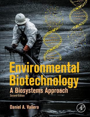 Environmental Biotechnology: A Biosystems Approach - Vallero, Daniel