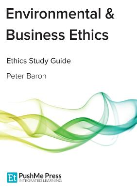 Environmental & Business Ethics: Coursebook - Baron, Peter