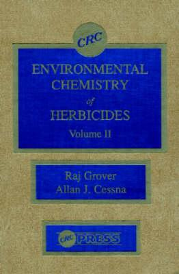 Environmental Chemistry of Herbicides - Grover, Raj, and Cessna, Allan