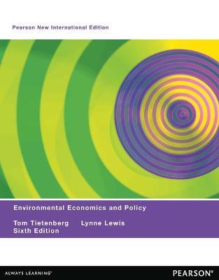Environmental Economics & Policy - Tietenberg, Tom, Professor, and Lewis, Lynne