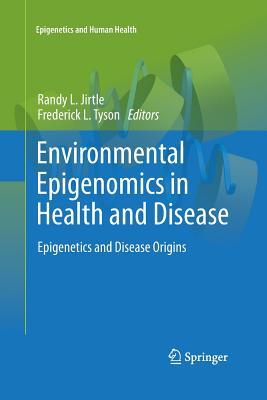 Environmental Epigenomics in Health and Disease: Epigenetics and Disease Origins - Jirtle, Randy L (Editor)