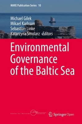 Environmental Governance of the Baltic Sea - Gilek, Michael (Editor)
