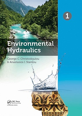 Environmental Hydraulics, Two Volume Set: Proceedings of the 6th International Symposium on Enviornmental Hydraulics, Athens, Greece, 23-25 June 2010 - Christodoulou, George C (Editor), and Stamou, Anastasios I (Editor)