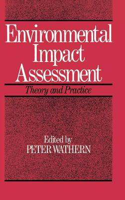 Environmental Impact Assessment: Theory and Practice - Wathern, Peter (Editor)
