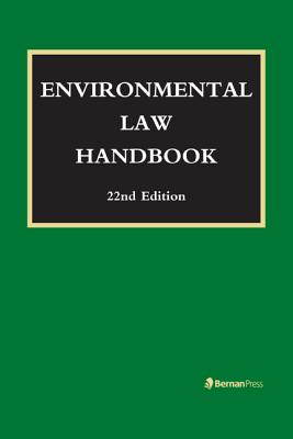 Environmental Law Handbook - Bell, Christopher L, and Brownell, F William, and Case, David R