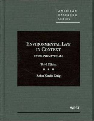 Environmental Law in Context: Cases and Materials - Craig, Robin