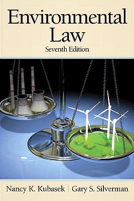 Environmental Law - Kubasek, Nancy K, and Silverman, Gary S