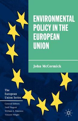 Environmental Policy in the European Union - McCormick, John