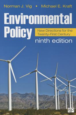 Environmental Policy: New Directions for the Twenty-First Century - Vig, Norman J, and Kraft, Michael E