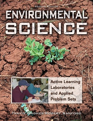 Environmental Science: Active Learning Laboratories and Applied Problem Sets - Wagner, Travis P, and Sanford, Robert M