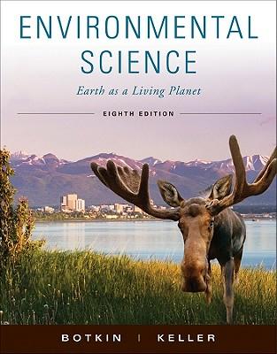 Environmental Science: Earth as a Living Planet - Botkin, Daniel B., and Keller, Edward A.