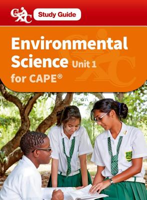 Environmental Science for CAPE Unit 1: A CXC Study Guide - Lancaster, Alana, and Cassie, Vindra (Contributions by), and Da Silva, Philip (Contributions by)