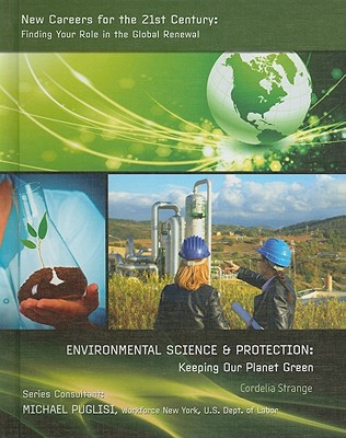 Environmental Science & Protection: Keeping Our Planet Green - Strange, Cordelia