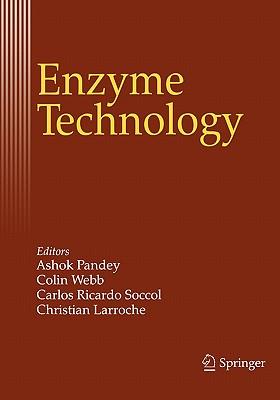 Enzyme Technology - Pandey, Ashok (Editor), and Webb, Colin (Editor), and Soccol, Carlos Ricardo (Editor)