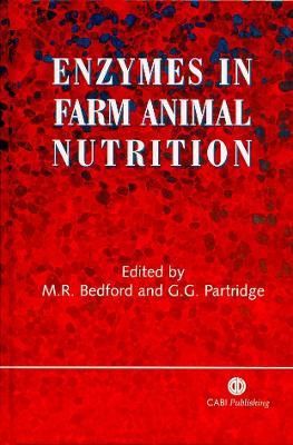 Enzymes in Farm Animal Nutrition - Bedford, Michael R, and Partridge, Gary G