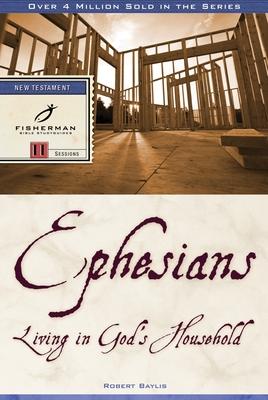 Ephesians: Living in God's Household - Baylis, Robert
