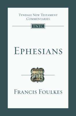 Ephesians - Foulkes, Francis