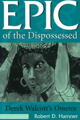 Epic of the Dispossessed - Hamner, Robert D