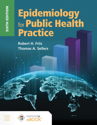 Epidemiology For Public Health Practice - Friis, Robert H., and Sellers, Thomas