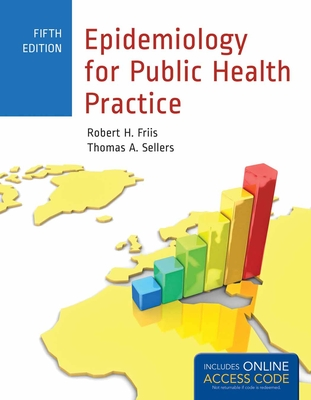 Epidemiology for Public Health Practice - Friis, Robert H, and Sellers, Thomas