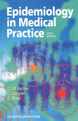 Epidemiology in Medical Practice - Barker, D J P