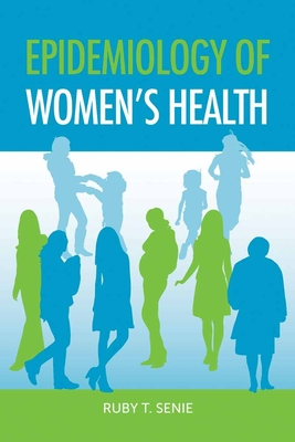 Epidemiology of Women's Health - Senie, Ruby T