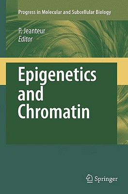 Epigenetics and Chromatin - Jeanteur, Philippe (Editor)