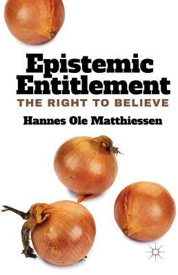 Epistemic Entitlement: The Right to Believe - Matthiessen, H