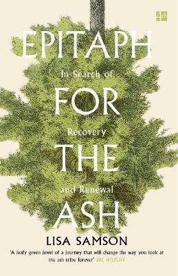 Epitaph for the Ash: In Search of Recovery and Renewal - Samson, Lisa