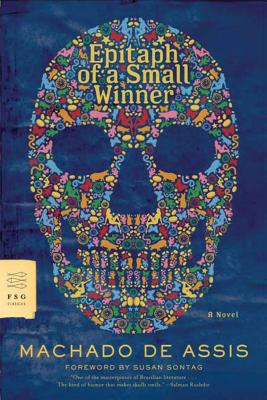 Epitaph of a Small Winner - de Assis, Machado, and Grossman, William L (Translated by), and Sontag, Susan (Foreword by)