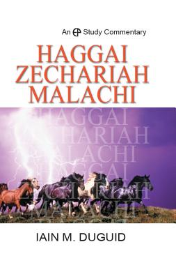 EPSC Haggai, Zechariah, Malachi - Duguid, Iain, Dr.