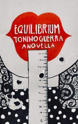 Equilibrium - Guerra, Tonino, and Mosbacher, Eric (Translated by), and Bracewell, Michael (Introduction and notes by)