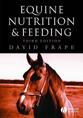 Equine Nutrition and Feeding - Frape, David